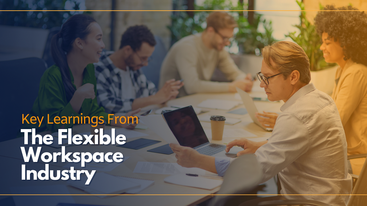 Key Learnings From The Flexible Workspace Industry In 2020 (Part 4)